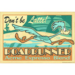 Road Runner Artwork Road Runner Artwork Don't Be Latte!